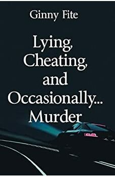 Lying, Cheating, and Occasionally...Murder