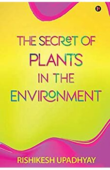 The Secret of Plants in the ENVIRONMENT