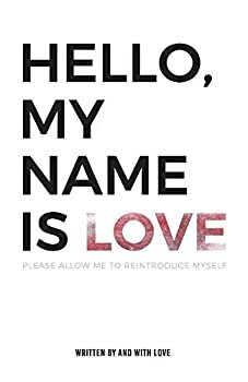 Hello, My Name Is Love