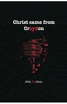 Christ Came from Croydon