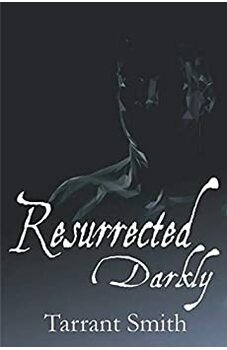 Resurrected Darkly