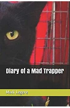 Diary of a Mad Trapper