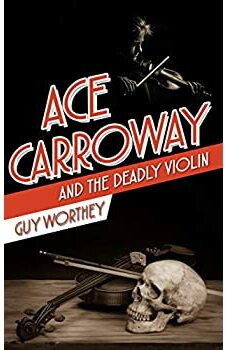 Ace Carroway and the Deadly Violin