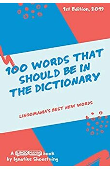 100 Words That Should Be In The Dictionary