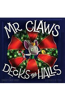 Mr. Claws Decks the Halls