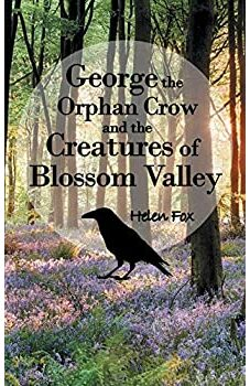 George the Orphan Crow and the Creatures of Blossom Valley