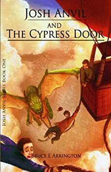 Josh Anvil and the Cypress Door (Volume 1)