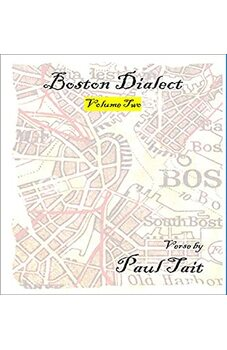 Boston Dialect, Volume Two