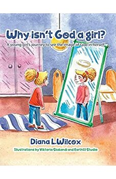 Why Isn't God a Girl?