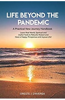 Life Beyond the Pandemic:  A Practical New Journey Handbook
