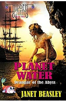 Hidden Earth Series Volume 3 Planet Water - Draugar of the Abyss