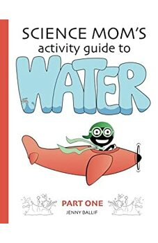 Science Mom's Guide to Water, Part 1