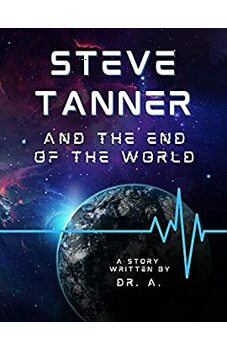 Steve Tanner and the End of the World