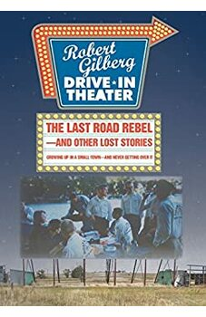 The Last Road Rebel and Other Lost Stories