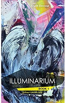 Illuminarium: Book 1 - Soliloquy's Labyrinth Series