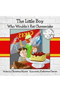 The Little Boy Who Wouldn't Eat Cheesecake