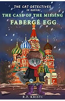 The Cat Detectives in Russia: The Case of the Missing Fabergé Egg
