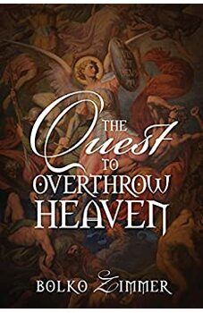 The Quest to Overthrow Heaven