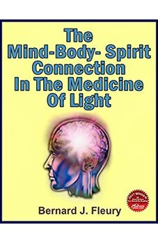 The Mind-Body-Spirit Connection in the Medicine of Light
