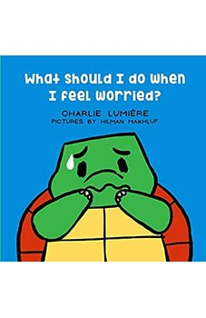 What Should I Do When I Feel Worried?