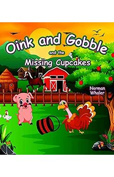 Oink and Gobble and the Missing Cupcakes (With Animal Sounds)