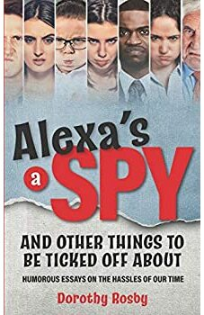 Alexa's a Spy and Other Things to Be Ticked off About