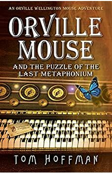 Orville Mouse and the Puzzle of the Last Metaphonium