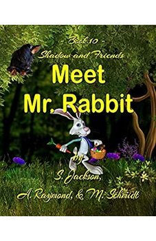 Shadow and Friends Meet Mr. Rabbit